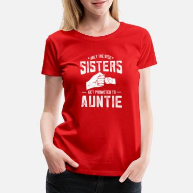 Aunt Auntie promoted from sister 2018 baby announcement - Women's Premium T-Shirt