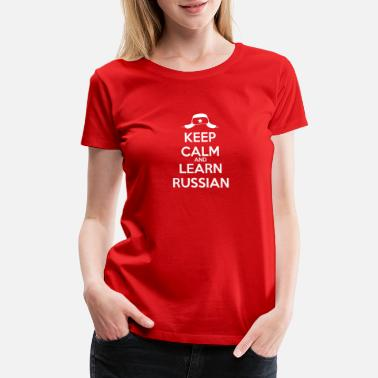 Russian Keep Calm Russian language Keep calm and learn Russian - Women's Premium T-Shirt