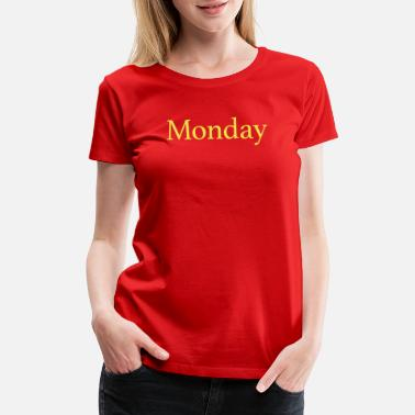 Days Of The Week Monday - Day of the week - Women's Premium T-Shirt
