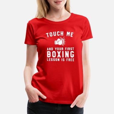 Lesson Free Touch Me And Your First Boxing Lesson Is Free - Women's Premium T-Shirt