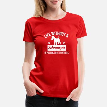 Pointless Dog shirt: Life without a XXX is pointless - Women's Premium T-Shirt