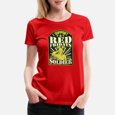 Military Family Military Deployment Red Friday Support Soldier - Women's Premium T-Shirt