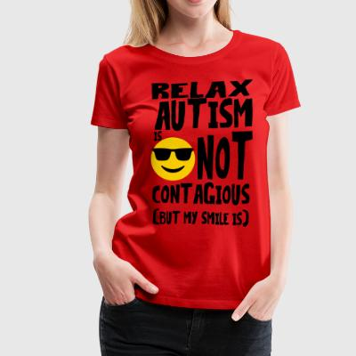 dis AbiliTee Relax Autism is not contagious - Women's Premium T-Shirt