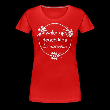 Teaching - Women's Premium T-Shirt