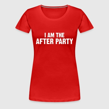 I am the after party - Women's Premium T-Shirt