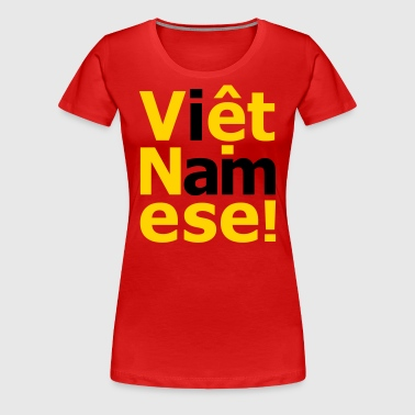 i am Việt Namese! - Women's Premium T-Shirt