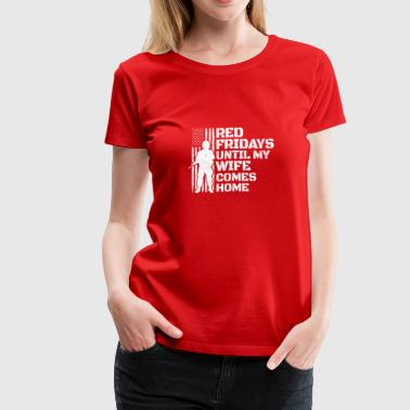 Red Friday Military Wear Deployed Soldier Wife - Women's Premium T-Shirt