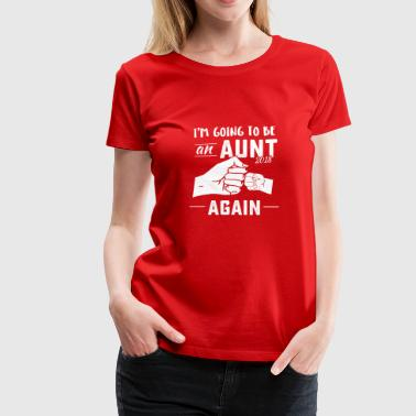 Promoted to Aunt again 2018 baby announcement t sh - Women's Premium T-Shirt
