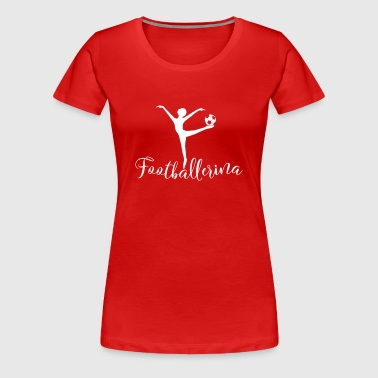 football and ballet ballerina playing ball - Women's Premium T-Shirt