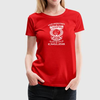 Never Underestimate Woman Who Majored English - Women's Premium T-Shirt