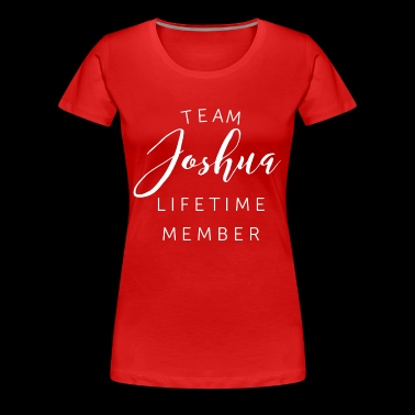 Team Joshua lifetime member - Women's Premium T-Shirt