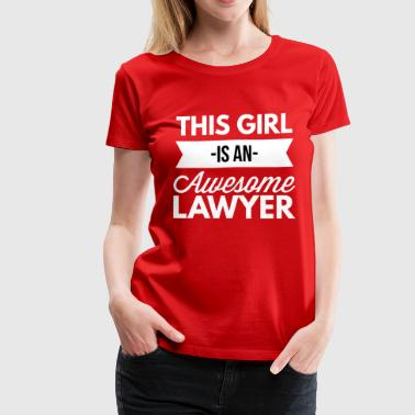 This girl is an awesome Lawyer - Women's Premium T-Shirt