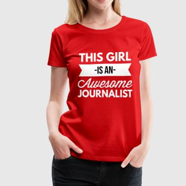 This girl is an awesome Journalist - Women's Premium T-Shirt