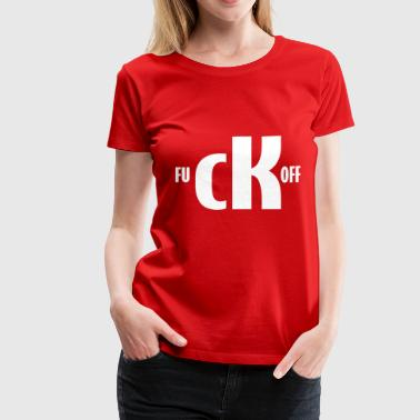 fuck off - Women's Premium T-Shirt