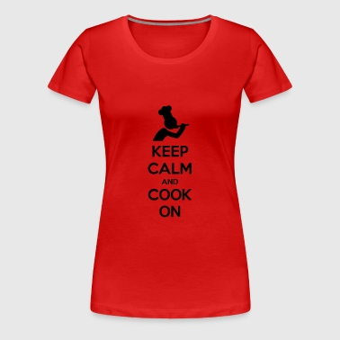 Keep Calm And Cook On Chef - Women's Premium T-Shirt