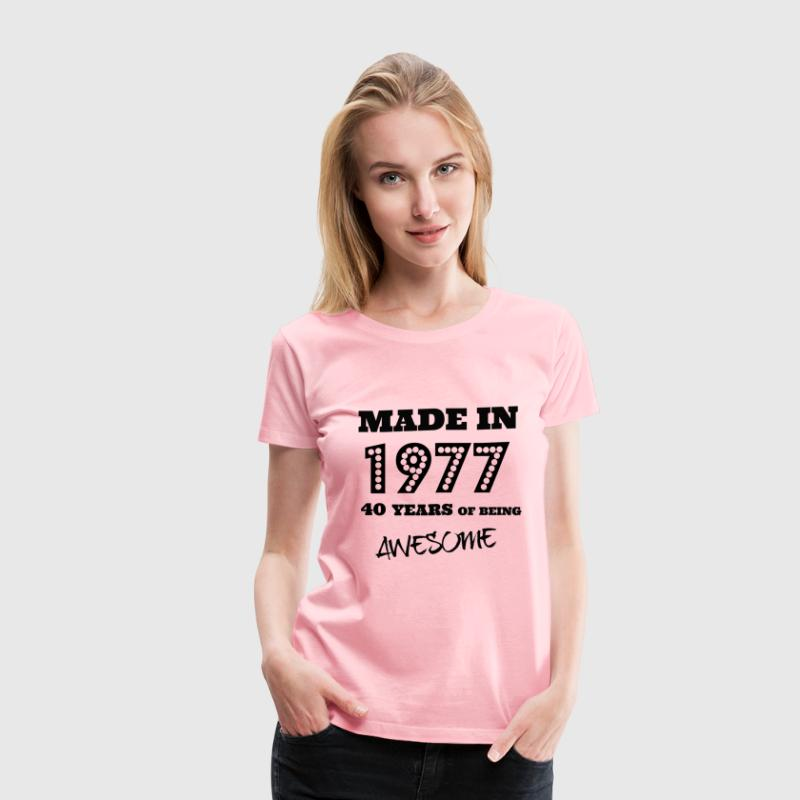 Made in 1977 - 40th bday - Women's Premium T-Shirt