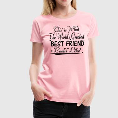World's Greatest Best Friend... - Women's Premium T-Shirt