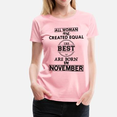ALL WOMAN ARE CREATED EQUAL BUT THE BEST ARE BORN - Women's Premium T-Shirt