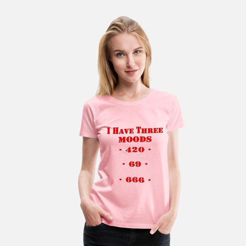666 T-Shirts - I Have 3 Moods 420, 69, 666  - Women's Premium T-Shirt pink