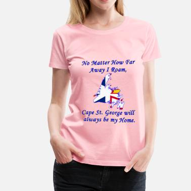Matter No Matter How Far Away I Roam, CAPE ST. GEORGE  - Women's Premium T-Shirt