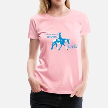 Krazy Paint Horse Silhouette with Hospital Quote - Women's Premium T-Shirt