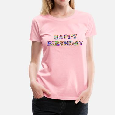 Birthday Prismatic Happy Birthday Typography 5 - Women's Premium T-Shirt