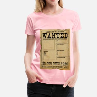 Wanted Wanted - Women's Premium T-Shirt
