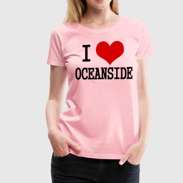 I love Oceanside - Women's Premium T-Shirt
