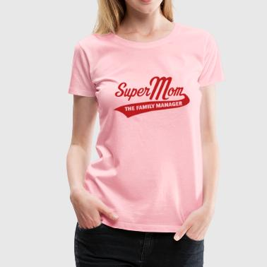 Super Mom – The Family Manager - Women's Premium T-Shirt