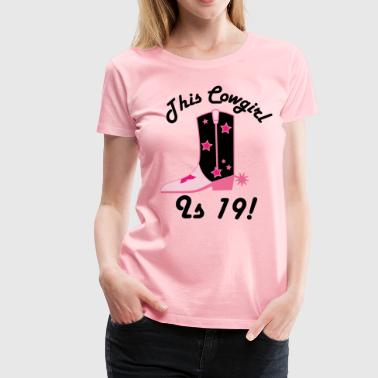 19th Birthday Cowgirl - Women's Premium T-Shirt