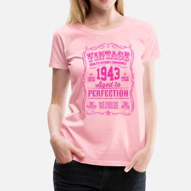 Birthday 1943 Vintage 1943 Aged to Perfection Pink Print - Women's Premium T-Shirt