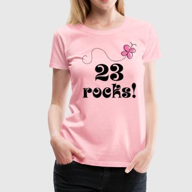 Her 23rd Birthday 23rd Birthday 23 Rocks - Women's Premium T-Shirt