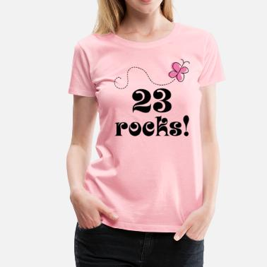 23 Birthday Gift Ideas 23rd Birthday 23 Rocks - Women's Premium T-Shirt