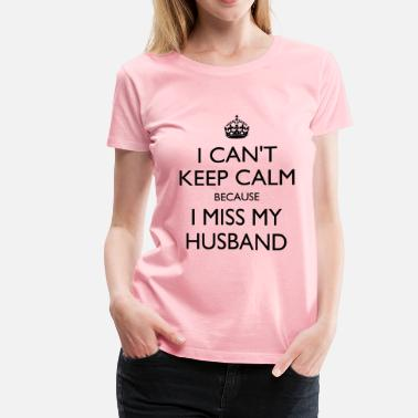 Miss My Husband Miss my husband - Women's Premium T-Shirt