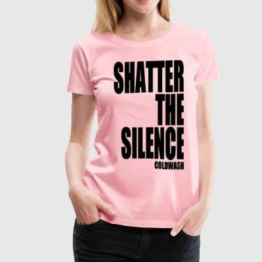 SHATTER THE SILENCE - Women's Premium T-Shirt