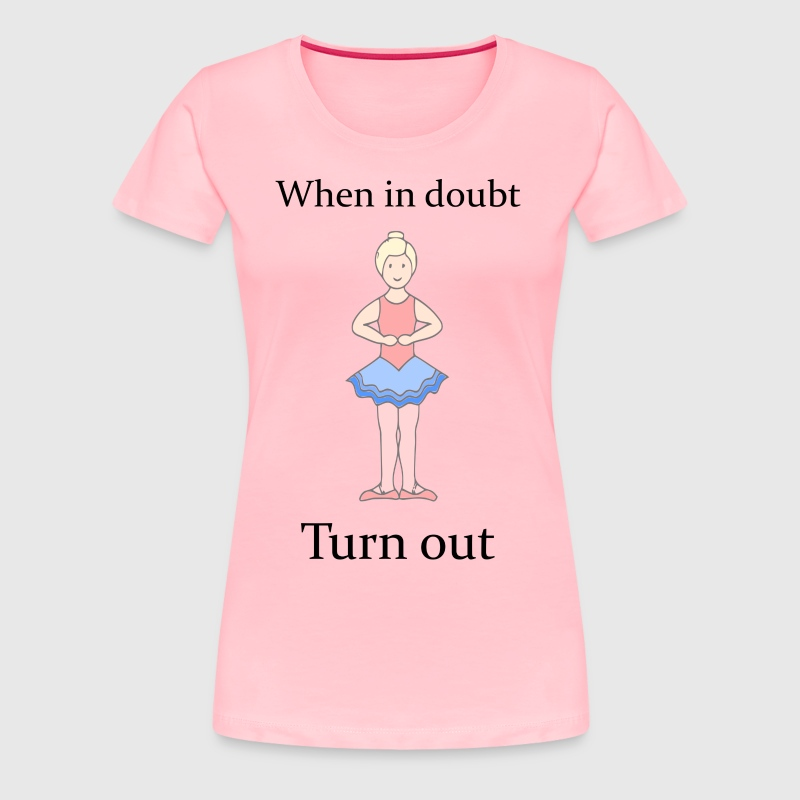turn out - Women's Premium T-Shirt