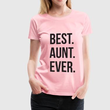 Best Aunt Ever - Women's Premium T-Shirt