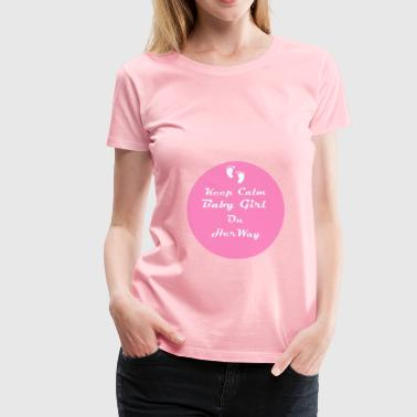 Porn Keep Calm Baby Girl On Her Way - Women's Premium T-Shirt