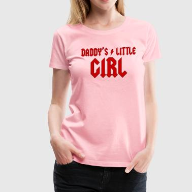 DADDY'S LITTLE GIRL - Women's Premium T-Shirt
