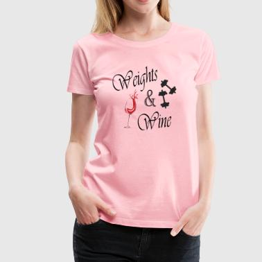 Weights and Wine - Women's Premium T-Shirt