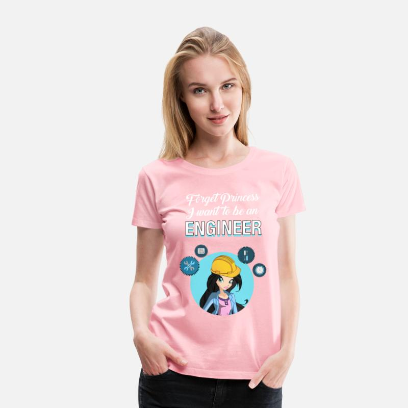 Want T-Shirts - Forget Princess I Want To Be An Engineer - Women's Premium T-Shirt pink