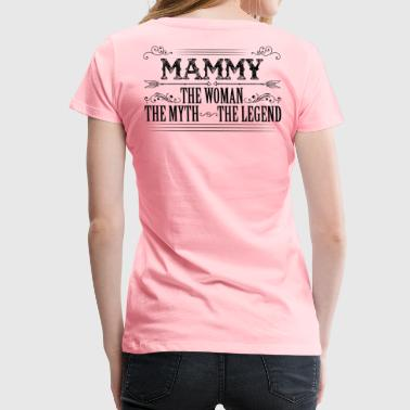 Mammy The Legend... - Women's Premium T-Shirt
