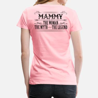 Mammy Mammy The Legend... - Women's Premium T-Shirt
