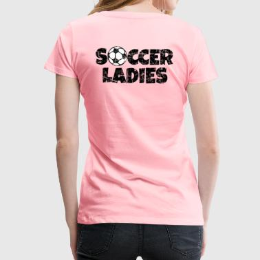 Womens Soccer Soccer Ladies Women's Soccer Design - Women's Premium T-Shirt