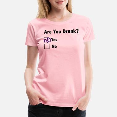 Name Are You Drunk? - Women's Premium T-Shirt