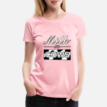 5296f823e Milk and Cows - Women's Premium T-Shirt