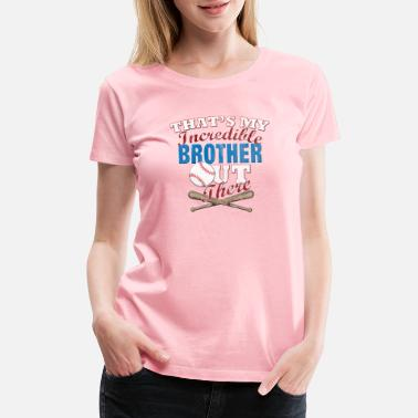 Brothers Play Baseball Funny Baseball Brother & Sister Gift - Women's Premium T-Shirt