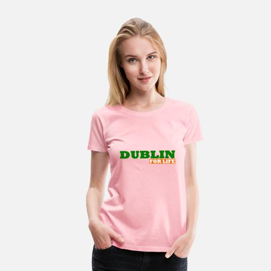 Flag T-Shirts - Dublin For Life by Milaino - Women's Premium T-Shirt pink