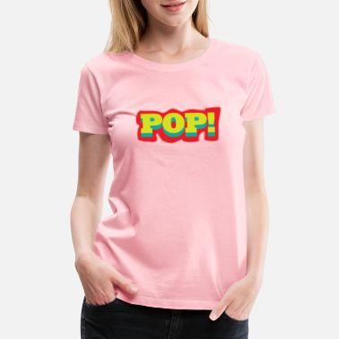Pop Art Pop Art Popart Pop Art Pop - Women's Premium T-Shirt