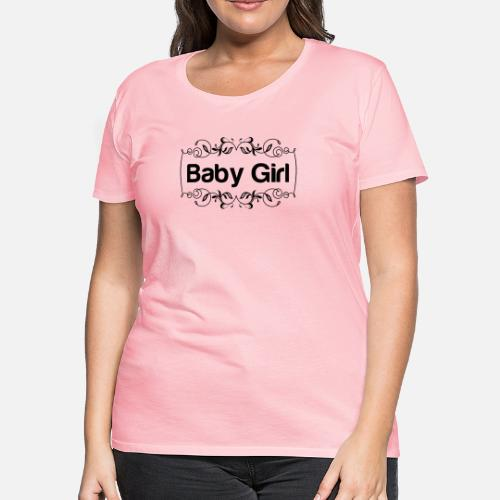c0131f30 ... baby girl - Women's Premium T-Shirt pink. Do you want to edit the  design?